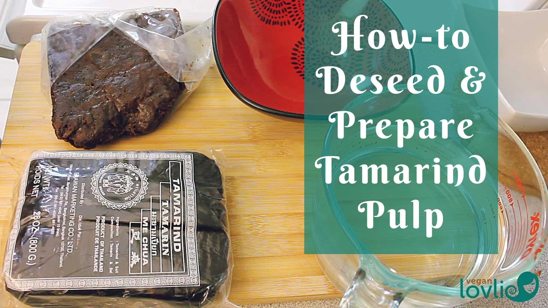 how to deseed and prepare tamarind pulp/paste